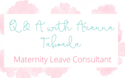 Q & A with Arianna Taboada, Maternity Leave Consultant